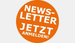Newsletter - Jetzt anmelden!